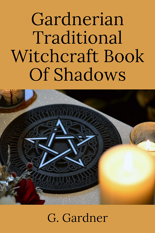 Gardnerian Traditional Witchcraft Book Of Shadows