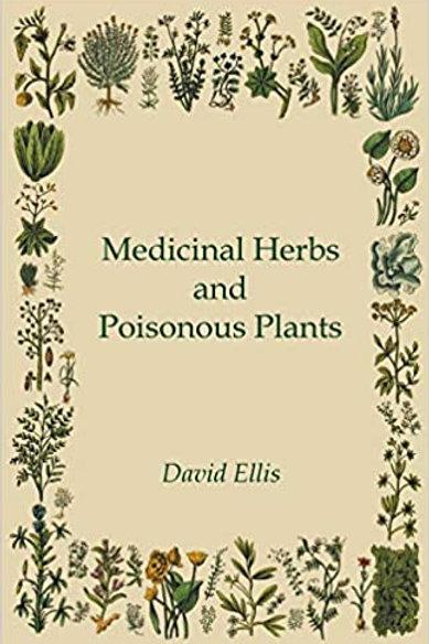 Medicinal Herbs and Poisonous Plants David Ellis