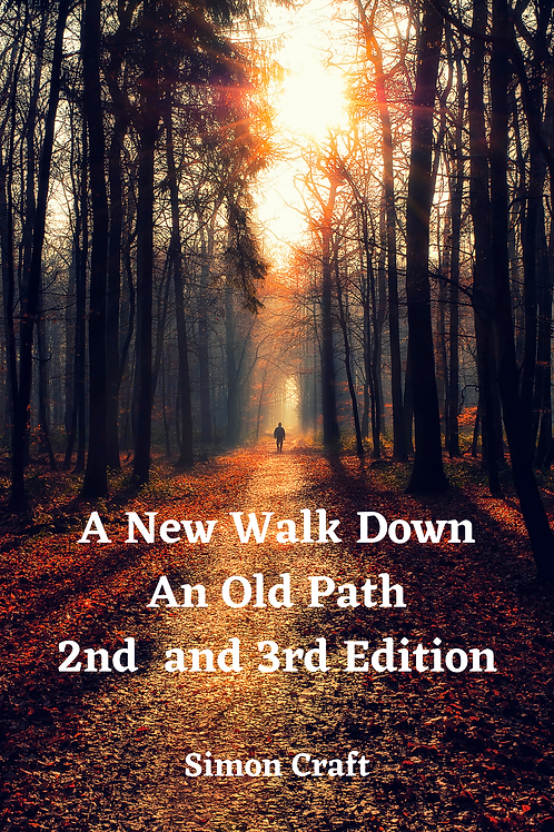 A New Walk Down An Old Path - 2nd and 3rd Edition - Simon Craft