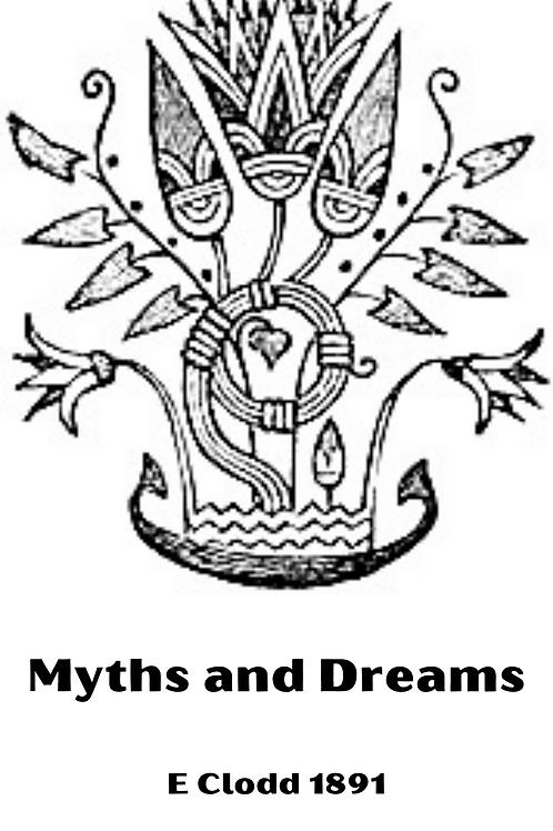 Myths and Dreams - E Clodd 1891