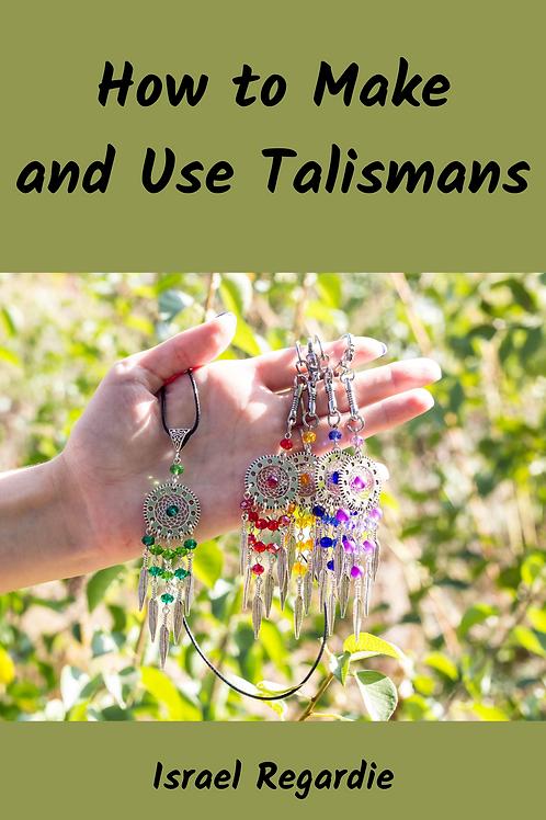 How to Make and Use Talismans - Israel Regardie
