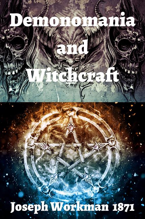 Demonomania And Witchcraft - Joseph Workman 1871