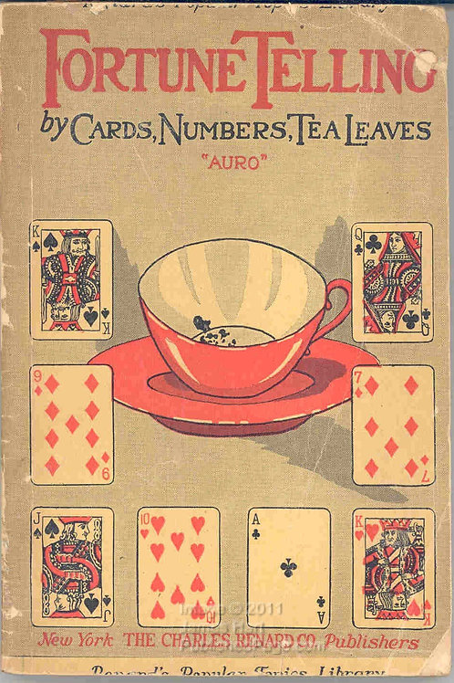 Fortune Telling by Cards, Numbers & Tea Leaves - Auro 1925