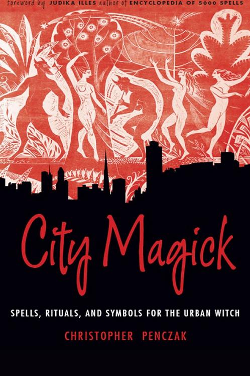 City Magick Spells - Rituals and Symbols for the Urban Witch - C Penczak