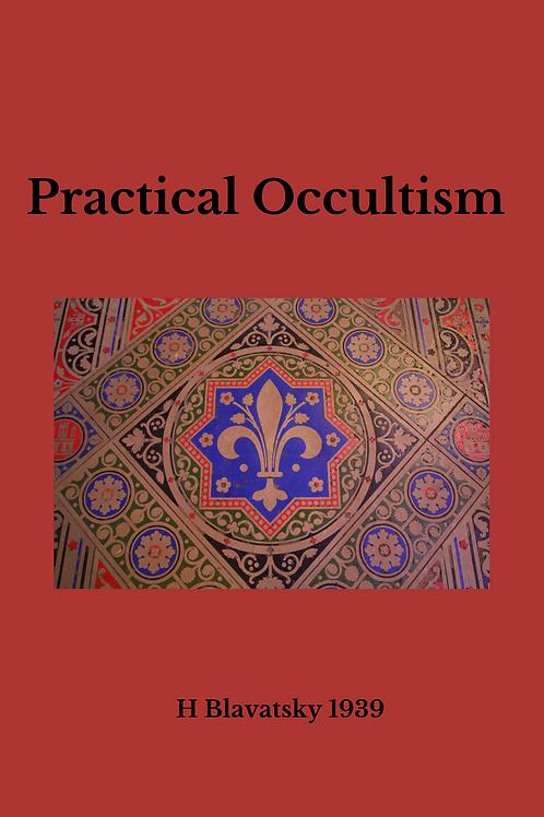 Practical Occultism - H Blavatsky 1939