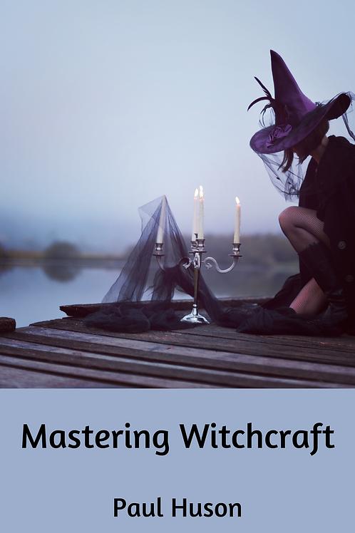 Mastering Witchcraft - Paul Huson