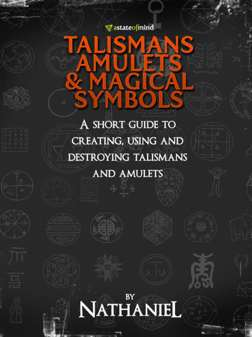 A Short Guide to Creating Using and Destroying Talismans and Amulets