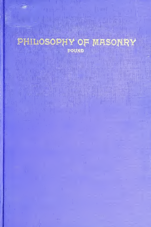 Lectures on the Philosophy of Freemasonry - R Pound 1915