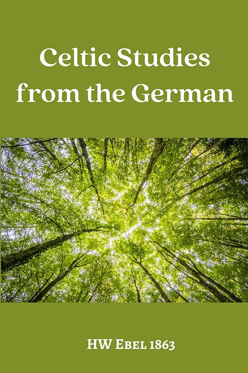Celtic Studies from the German - HW Ebel 1863