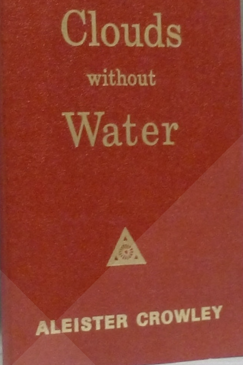 Clouds Without Water Aleister Crowley edited by Rev.C. Verey