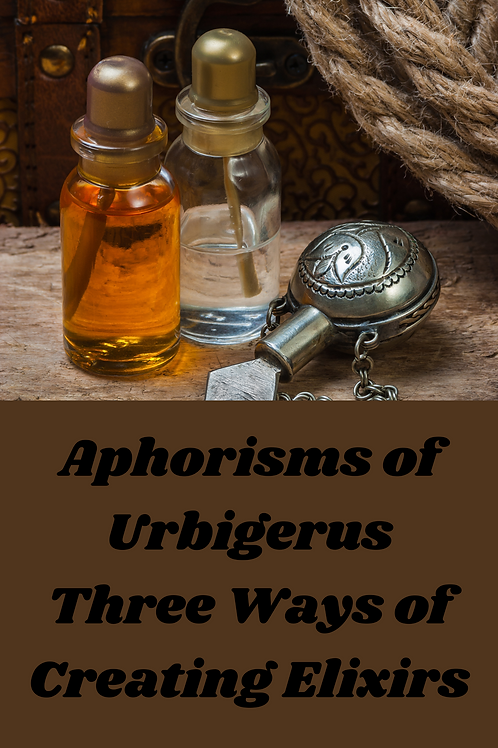 Aphorisms of Urbigerus - Three Ways of Creating Elixirs