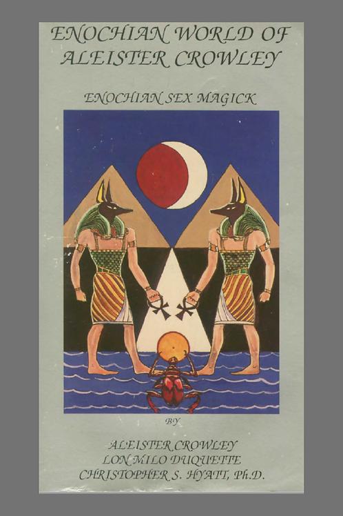 Enochian World of Aleister Crowley Enochian Sex Magick