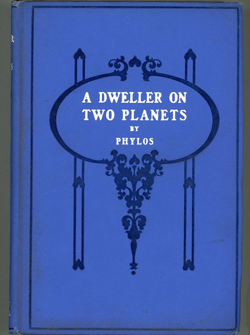 A Dweller on Two Planets - F S Oliver 1905