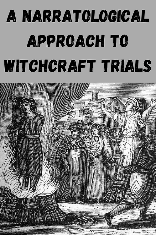 A Narratological Approach to Witchcraft Trials
