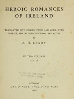 Heroic Romances of Ireland Volume 1 - AH Leahy 1905