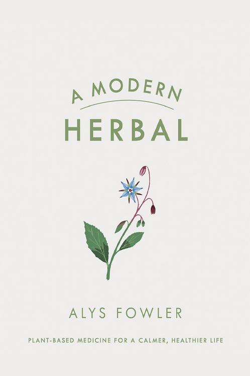 A Modern Herbal - Alys Fowler