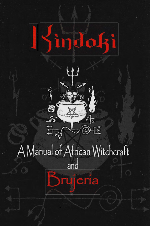 Kindoki - A Manual of African Witchcraft and Brujeria