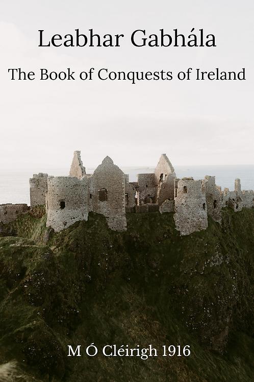 Leabhar Gabhála - The Book of Conquests of Ireland - M Ó Cléirigh 1916