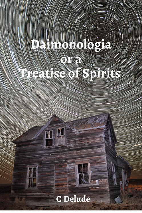 Daimonologia or a Treatise of Spirits - C Delude
