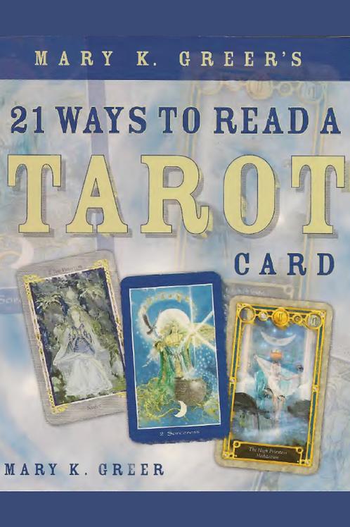 21 Ways to Read a Tarot Card - Mary K. Greer