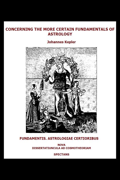 Concerning The More Certain Fundamentals Of Astrology - Johannes Kepler