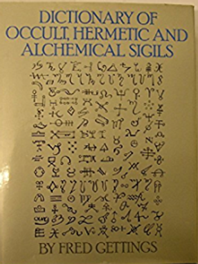 Gettings Dictionary Of Occult Hermetic and Alchemical Sigils