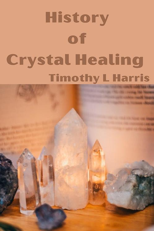 History of Crystal Healing - Timothy L Harris