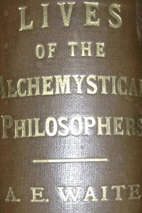 Lives of Alchemystical Philosophers - AE Waite