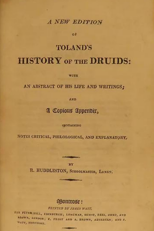 A New Edition of Toland's History of the Druids   444pgs