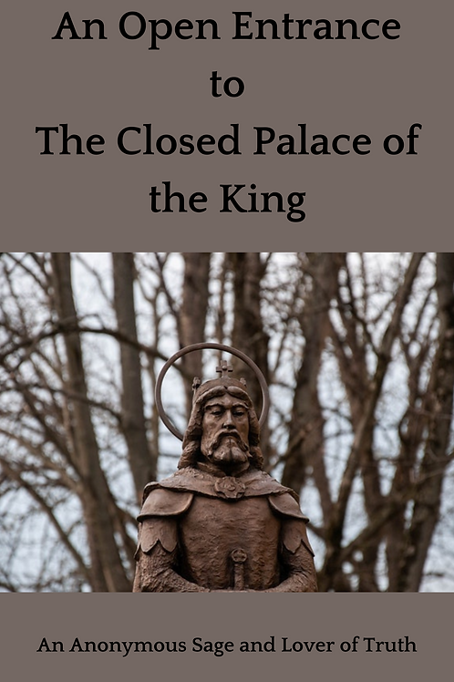 An Open Entrance to The Closed Palace of the King - An Anonymous Sage and Lover