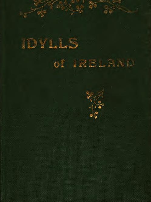 Idylls of Ireland - Some Celtic Legends Done Into Metre - SK Cowan 1896