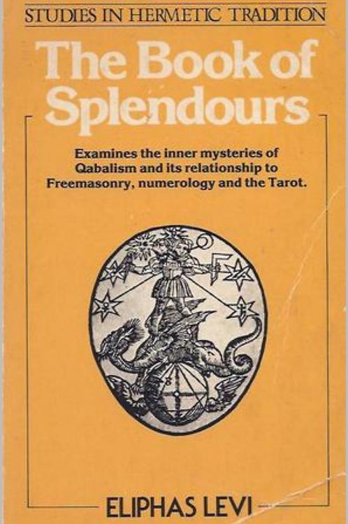 The Book of Splendours - Eliphas Levi