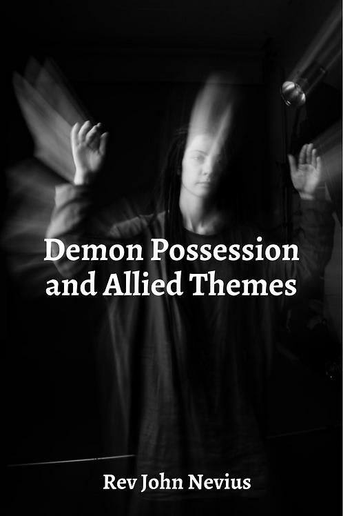 Demon Possession and Allied Themes - Rev John Nevius