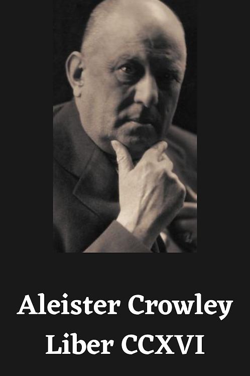 Aleister Crowley - Liber CCXVI