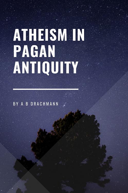 Atheism in Pagan Antiquity A B Drachmann