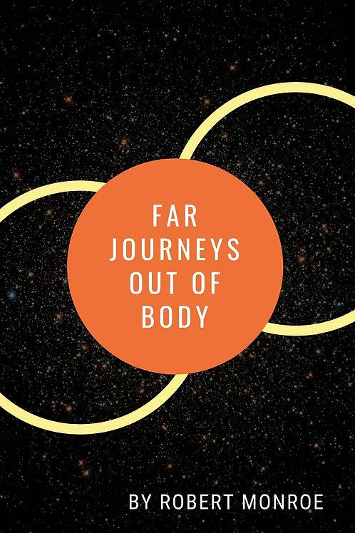Far Journeys Out of Body Robert Monroe