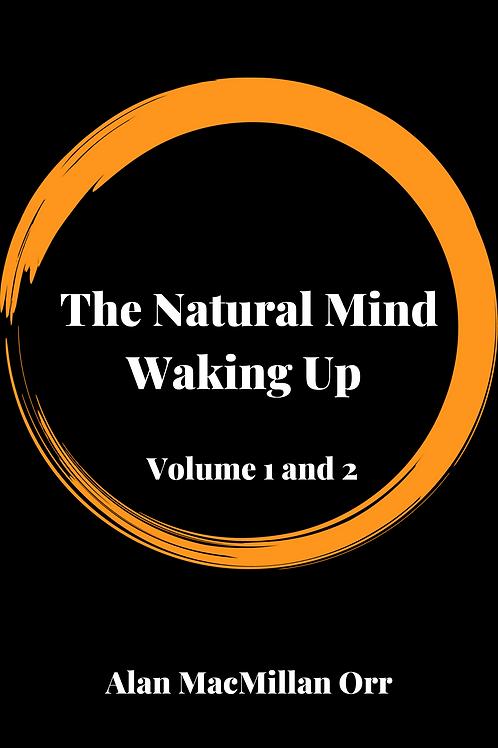 he Natural Mind Waking Up - Volume 1 and 2 - Alan MacMillan Orr