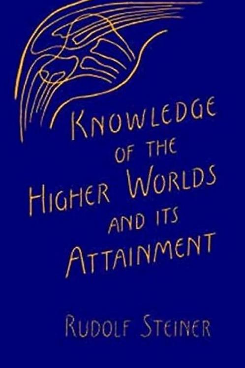 Knowledge of the Higher Worlds - Rudolf Steiner