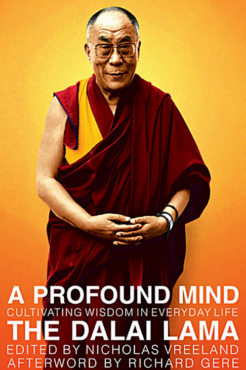 A Profound Mind Cultivating Wisdom in Everyday Life - The Dalai Lama