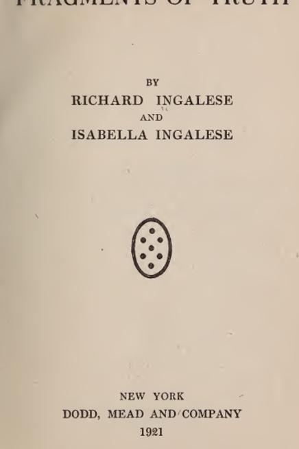 Fragments of Truth Richard Ingalese, Isabella Ingalese 1921