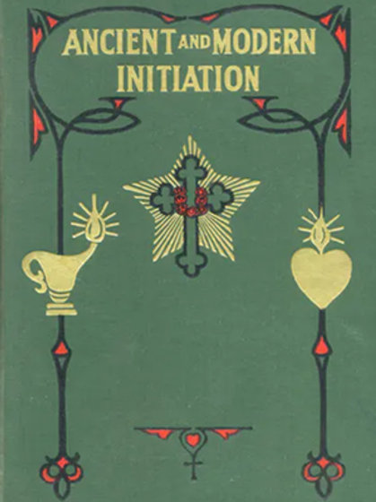 Ancient and Modern Initiation - M Heindel