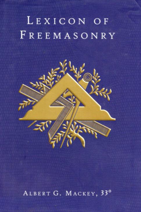A Lexicon Of Freemasonry - A G Mackey