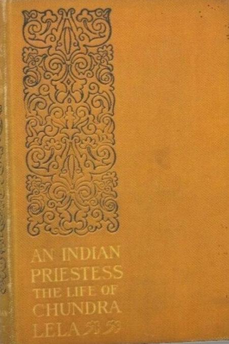 An Indian Priestess - The Life of Chundra Lela