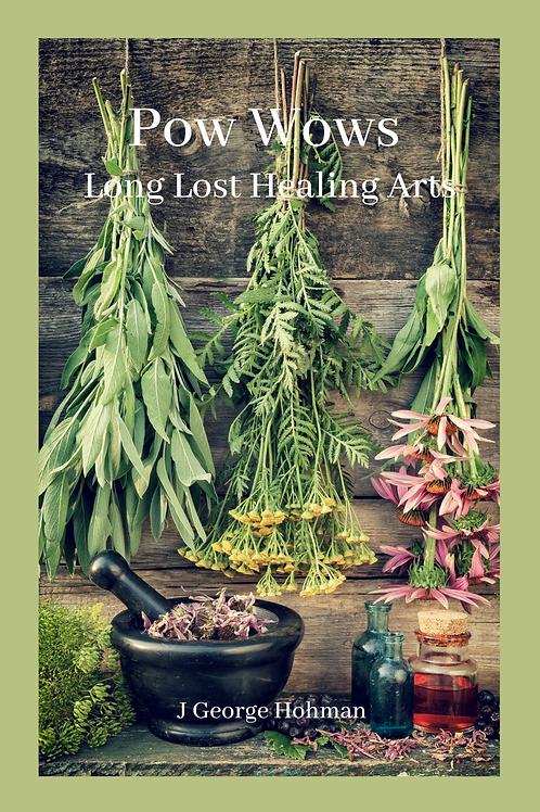 Pow Wows - Long Lost Healing Arts - J George Hohman