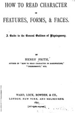 How to Read Character in Features, Forms, Faces - H Frith 1891
