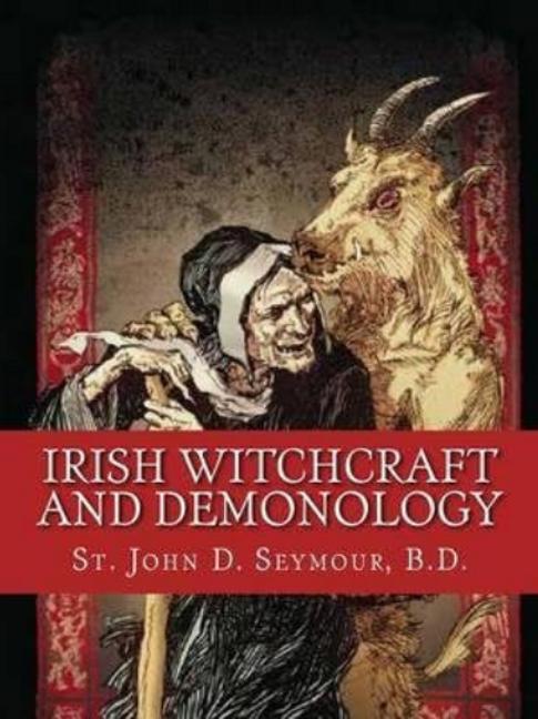 Irish Witchcraft and Demonology St John D Seymour