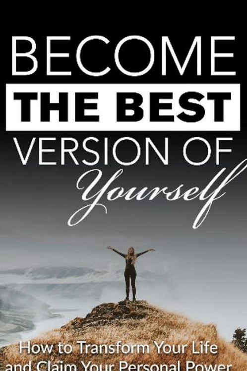 Become the Best Version of Yourself! Videos and Books