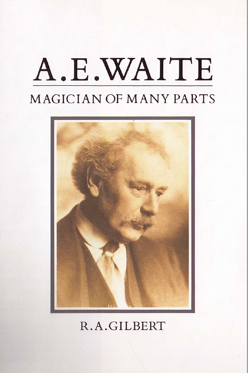 AE Waite - A Magician of Many Parts - RA Gilbert