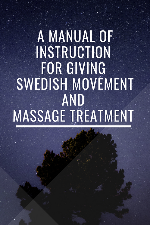 A Manual of Instruction for Giving Swedish Massage