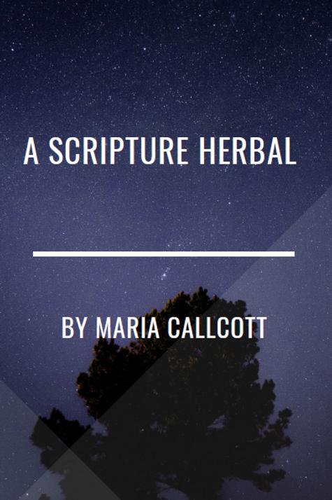 A Scripture Herbal by Maria Callott